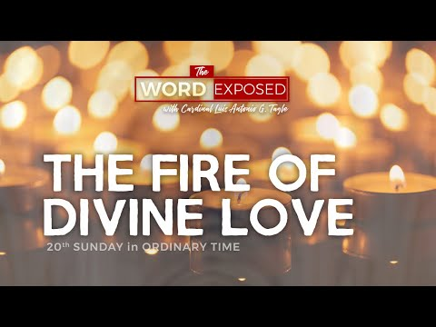 The Word Exposed - THE FIRE OF DIVINE LOVE (August 18, 2019 Episode)