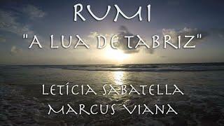 RUMI  - A Lua de Tabriz - Letícia Sabatella e Marcus Viana - Álbum Poemas Místicos do Oriente