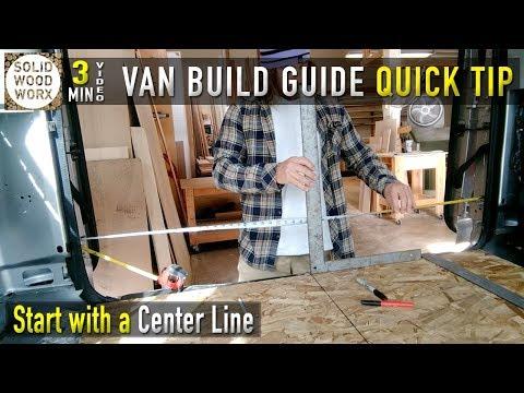 Van Build Guide Quick Tip #1 Center Line