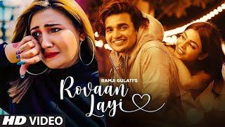 Rovaan Layi (Official Song) Ramji Gulati   Aashika Bhatia, Vishal Pandey, Purabi Bhargava  T-Series
