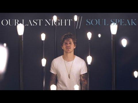 Our Last Night – Soul Speak mp3 letöltés