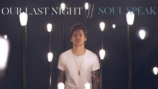 """Our Last Night - """"Soul Speak"""" (OFFICIAL VIDEO)"""