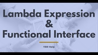Lambda expression and Functional Interface in Java 8