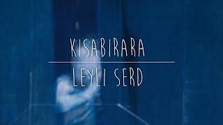 Kısabirara | Leyli serd (2016)