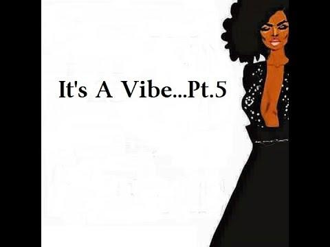 It'z A Vibe...Pt.5 (Grown Folks Music)
