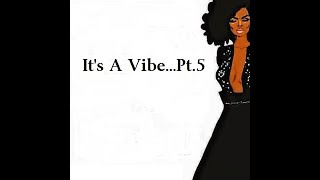 It'z A Vibe...Pt.5 (Grown Folks Music) thumbnail