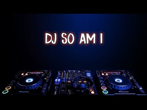 dj-so-am-i-(-remix-barat-terbaru-)