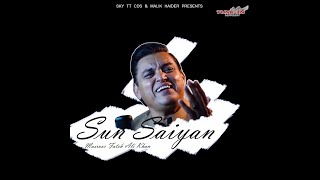 Sun Saiyan (Official Video) || Masroor Fateh Ali Khan || Tune-In Records || New Urdu Songs 2019