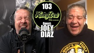 HoneyDew Podcast #103 | @Joey Diaz