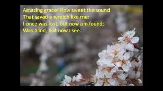 Amazing Grace {with lyrics} - //John Newton\\ ++James P. Carrell, David S. Clayton++
