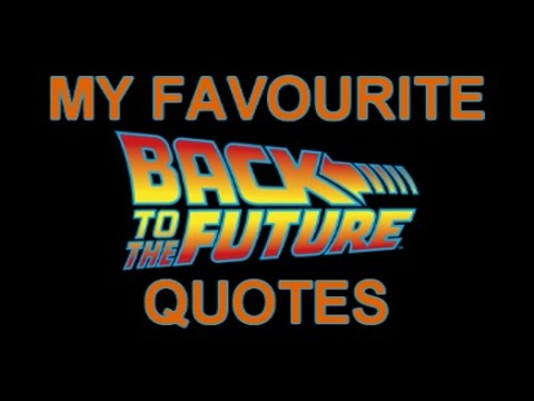 My Favourite Back To The Future Quotes Youtube