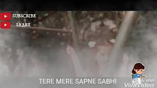 TERE MERE SAPNE SABHI/BEST/ LOVELY/WATSAAP/STATUS/2018