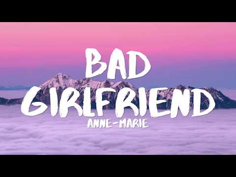Anne Marie - Bad Girlfriend