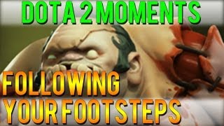 Dota 2 Moments - Following Your Footsteps