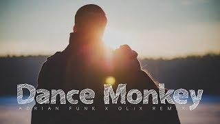 Tones And I - Dance Monkey (Adrian Funk X OLiX Remix)
