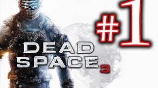 Death! - Dead Space 3 Walkthrough Playthrough Part 1 HD - First 90 Minutes!