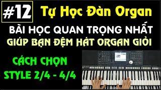 #12 | Bài Học Quan Trọng Nhất Nếu Muốn Đệm Hát Organ Giỏi | Tuấn Lưu Organ |