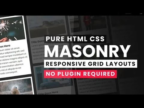 Pure Css Responsive Masonry Grid Layouts | Grid Like Pintrest With Html Css Only - No JQuery