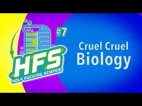 HFS # 7 - Cruel Cruel Biology