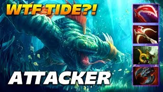 Attacker WTF BUILD TIDE?! - Dota 2 Pro Gameplay