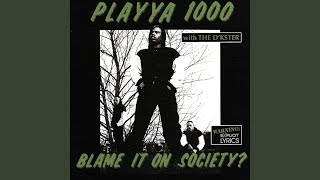 Blame It On Society