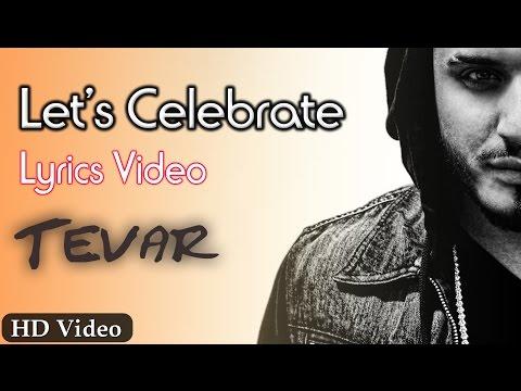 Let's Celebrate Official Lyrics Video | Tevar | Arjun Kapoor, Sonakshi Sinha, Imran Khan