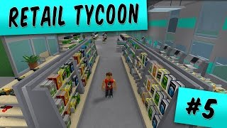 Retail Tycoon Ep. 5: Organizing our Store | Roblox