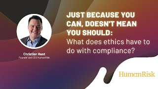 Christian Hunt at ECEC 2021 // What does ethics have to do with compliance?