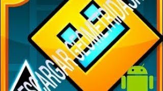 🔥Descargar Geometry Dash original full version🔥gratis 2018 (kakito picante)ANDROID
