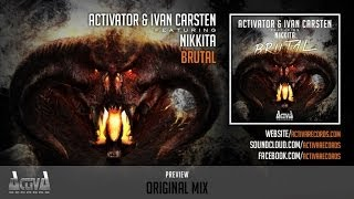 Activator, Ivan Carsten  Ft. Nikkita - Brutal (Official Preview)