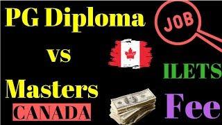 Post Graduate Diploma vs Masters in Canada | PG Diploma vs MS