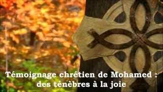 ✥ Mohamed : des ténèbres à la joie du Christ. ALLÉLUIA ! (Témoignage chrétien d'un ex-musulman) ✥