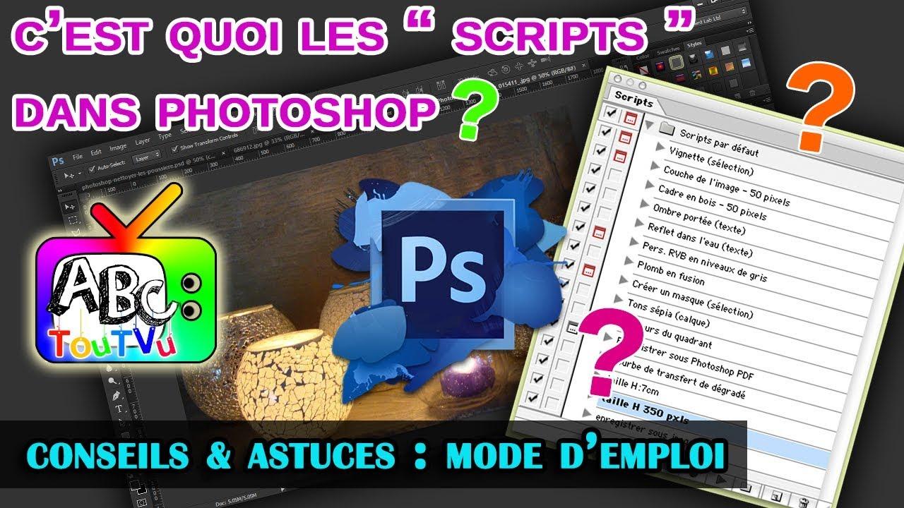 Mode D Emploi C Est Quoi Les Scripts Dans Photoshop Youtube