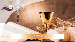 The Eucharist: Get Ready!