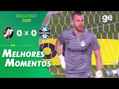 VASCO 0 X 0 GRÊMIO | MELHORES MOMENTOS | 5ª RODADA BRASILEIRÃO 2020 | ge globo