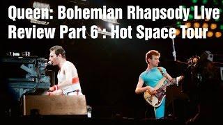 Bohemian Rhapsody Live Review Part 6: Hot Space Tour