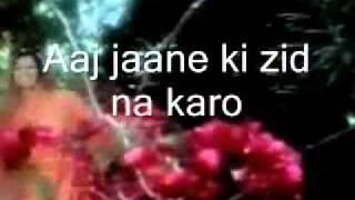 aaj jaane ki zid na karo-Karaoke & Lyrics-Ghazal