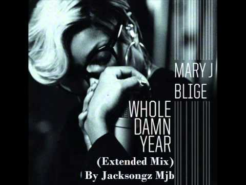 Whole Damn Year (EXTENDED MIX) Mary J. Blige