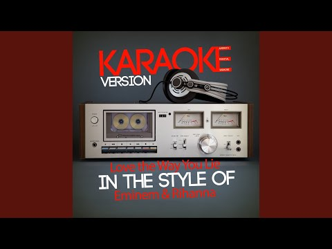 Love The Way You Lie (In The Style Of Eminem & Rihanna) (Karaoke Version)