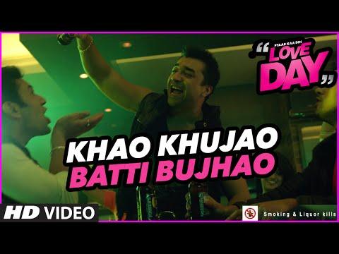 KHAWO KHUJAWO BATTI BHUJAWO Video | LOVE DAY - PYAAR KAA DIN | Ajaz Khan ,Sahil Anand&Harsh Naagar