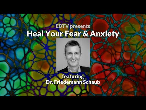 Heal Fear and Anxiety through the Subconscious Mind with Dr. Friedemann Schaub