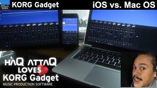 KORG Gadget iOS vs Mac OS version   Comparison - haQ attaQ