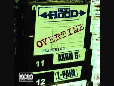 Ace Hood feat Akon& TPain Overtime