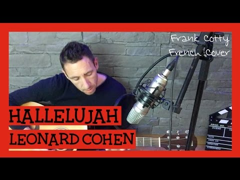 Leonard Cohen - Hallelujah (traduction en francais) COVER - Frank Cotty