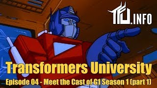 Transformers - Meet the Cast of G1 Season 1 (part 1) (Transformers University episode 004)