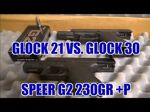 Glock 21 Vs Glock 30 Speer 230gr +p G2 Ammunition