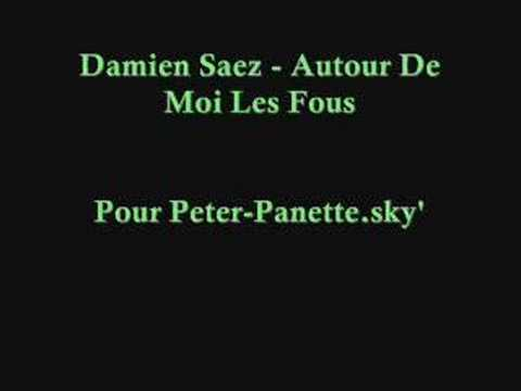 autour de moi les fous damien saez youtube. Black Bedroom Furniture Sets. Home Design Ideas