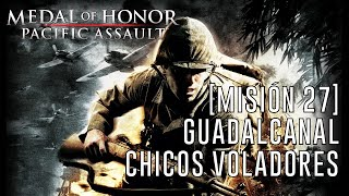 Medal of Honor: Pacific Assault - [Misión 27] Guadalcanal: Chicos voladores