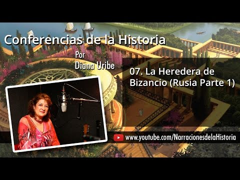 07. La Heredera De Bizancio (Rusia Parte 1)   Diana Uribe