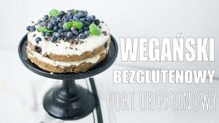 Wegański i Bezglutenowy Tort Urodzinowy - Przepis??? Improwizacja!  [by Anna Sudoł]